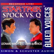 Spock Vs Q audiobook by Leonard Nimoy, Alien Voices