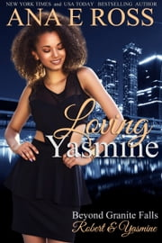 Loving Yasmine - Robert & Yasmine ebook by Ana E Ross