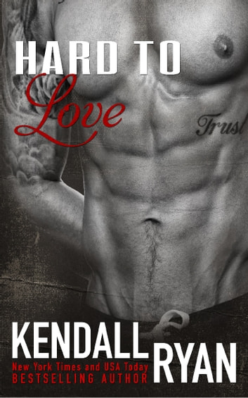 Hard to Love ebook by Kendall Ryan