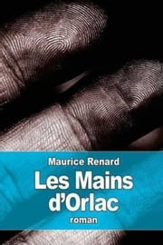 Les Mains d'Orlac eBook by Maurice Renard