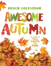Awesome Autumn ebook by Bruce Goldstone