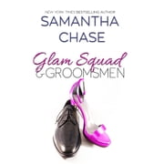 Glam Squad & Groomsmen audiobook by Samantha Chase