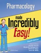 Pharmacology Made Incredibly Easy! ebook by Lippincott Williams & Wilkins