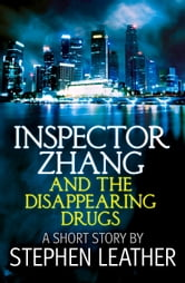 Inspector Zhang and the Disappearing Drugs (a short story) ebook by Stephen Leather