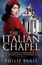 The Italian Chapel ebook by Philip Paris