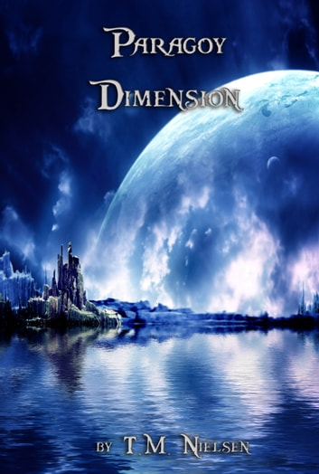 Paragoy Dimension ebook by T.M. Nielsen