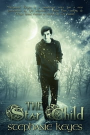 The Star Child ebook by Stephanie Keyes