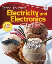 Teach Yourself Electricity and Electronics, 5th Edition ebook by Stan Gibilisco