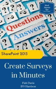 SharePoint 2013: Create Surveys in Minutes ebook by Fish Davis