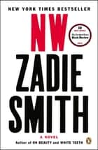 NW - A Novel ebook by Zadie Smith