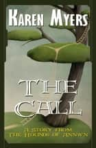 The Call - A Short Story ebook by Karen Myers