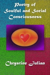 Poetry of Soulful and Social Consciousness ebook by Chrystine Julian