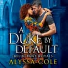A Duke by Default livre audio by Alyssa Cole