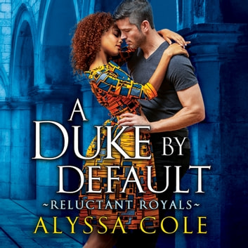 A Duke by Default audiobook by Alyssa Cole