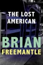 The Lost American ebook by Brian Freemantle