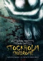 Stockholm Syndrome ebook by Alessandro Manzetti, Stefano Fantelli