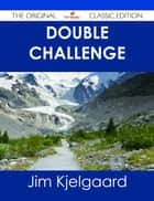 Double Challenge - The Original Classic Edition ebook by Jim Kjelgaard