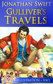 Gulliver' s Travels (Classics) (Illustrations + Active Table of Contents) - Gulliver' s Travels - Top Classic Novels by Jonathan Swift ebook by Jonathan Swift