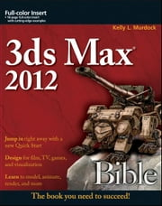 3ds Max 2012 Bible ebook by Kelly L. Murdock