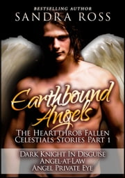 Earthbound Angels Part 1: The Heartthrob Fallen Celestial Stories Collection ebook by Sandra Ross