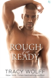 Rough & Ready ebook by Tracy Wolff