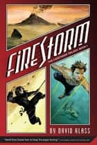 Firestorm - The Caretaker Trilogy: Book 1 ebook by David Klass