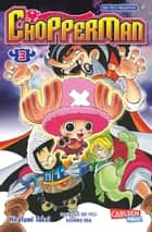 Chopperman 3 ebook by Hirofumi Takei, Eiichiro Oda, Antje Bockel