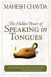 Hidden Power of Speaking in Tongues ebook by Mahesh Chavda