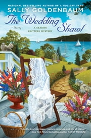 The Wedding Shawl - A Seaside Knitters Mystery ebook by Sally Goldenbaum