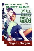 Skull Kings MC: the collection ebook by Sage L. Morgan
