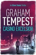 Casino Excelsior - An Oliver Steele novel ebook by Graham Tempest