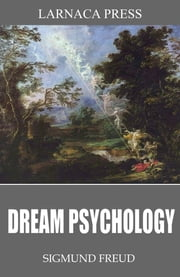 Dream Psychology ebook by Sigmund Freud,M.D. Eder