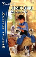 Jessie's Child ebook by Lois Faye Dyer
