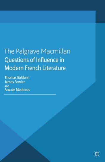 Questions of influence in modern french literature ebook by questions of influence in modern french literature ebook by fandeluxe Image collections