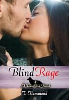 Blind Rage: Team Red 4 ebook by T. Hammond