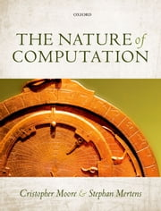 The Nature of Computation ebook by Cristopher Moore,Stephan Mertens