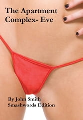 The Apartment Complex- Eve ebook by John Smith