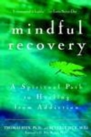 Mindful Recovery: A Spiritual Path to Healing from Addiction ebook by Bien, Thomas