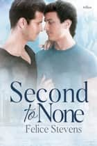 Second to None ebook by Felice Stevens