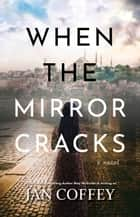 When the Mirror Cracks ebook by Jan Coffey, May McGoldrick