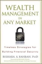 Wealth Management in Any Market ebook by Bishara A. Bahbah