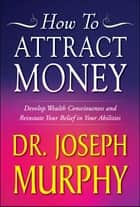 How to Attract Money 電子書 by Joseph Murphy
