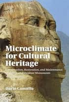 Microclimate for Cultural Heritage ebook by D. Camuffo