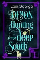 Demon Hunting in the Deep South ebook by