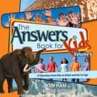 The Answers Book for Kids Volume 6 ebook by Ken Ham,Bodie Hodge