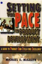 Setting the PACE in Product Development ebook by Michael E. McGrath