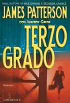 Terzo grado ebook by James Patterson,Andrew Gross,Annamaria Biavasco,Valentina Guani