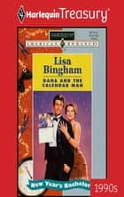 Dana and the Calendar Man ebook by Lisa Bingham