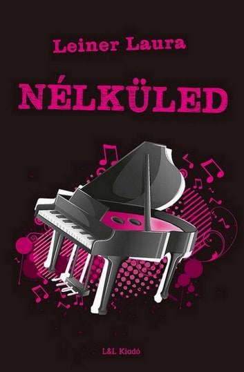 Nélküled ebook by Leiner Laura