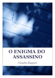 O Enigma Do Assassino ebook de Claudio Ruggeri
